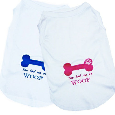 Embroidered dog shirts you had me at woof for girl and boy dogs.