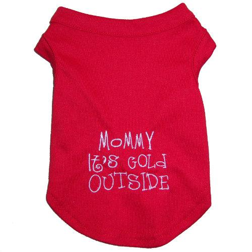Dog tee shirt - Mommy it's cold outside