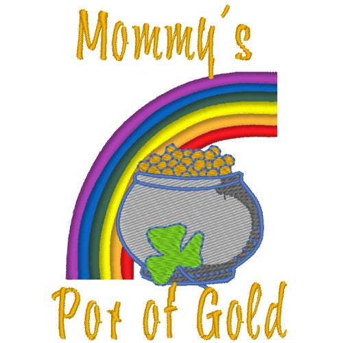 Mommy's Pot of Gold embroidery.