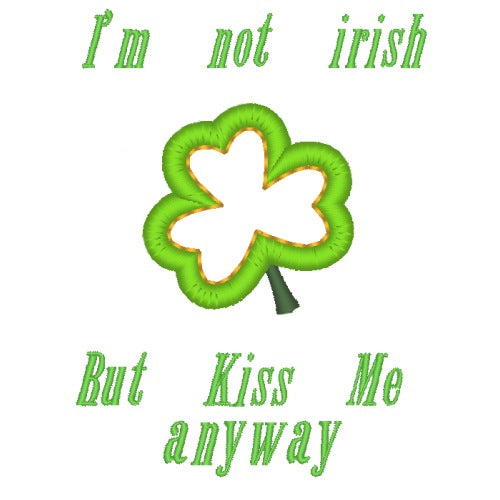 Dog shirt - I'm not Irish but kiss me anyway.