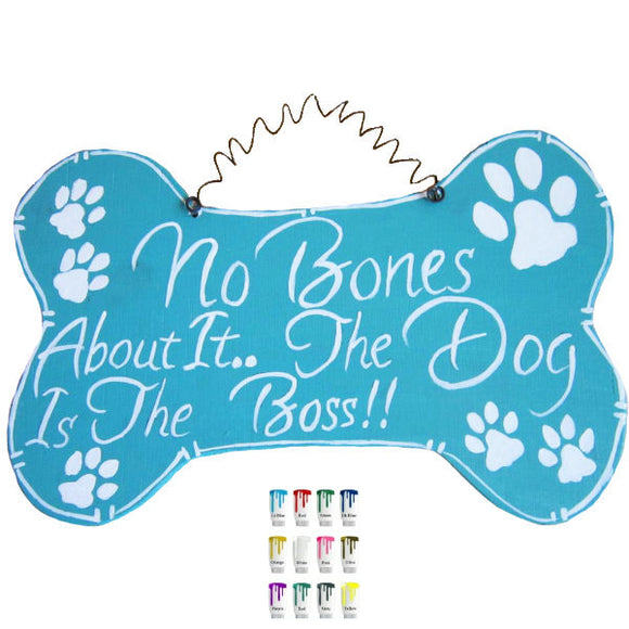 The dog is the boss wall plaque