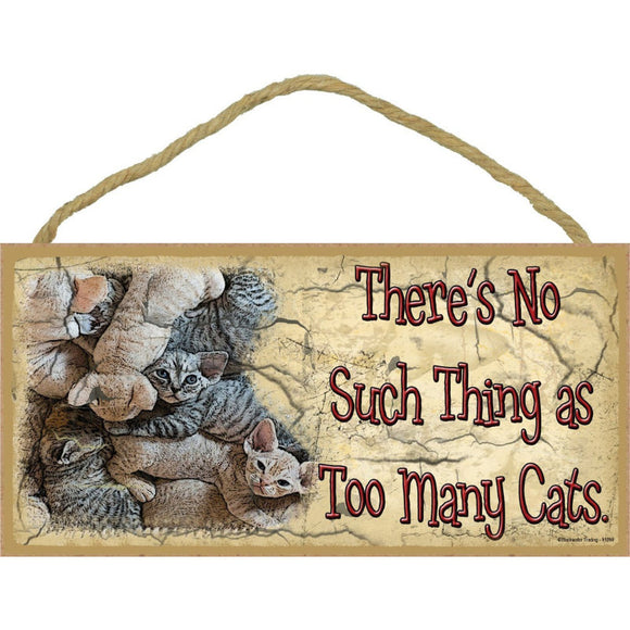 No such thing as too many cats pet lover sign