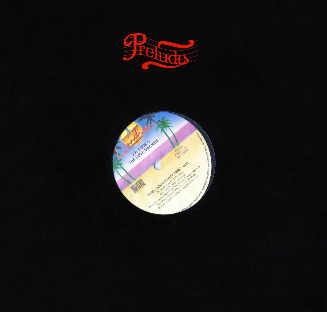 J.R. Funk & The Love Machine - Feel Good Party Time/Come and Get It & Good Lovin' (12