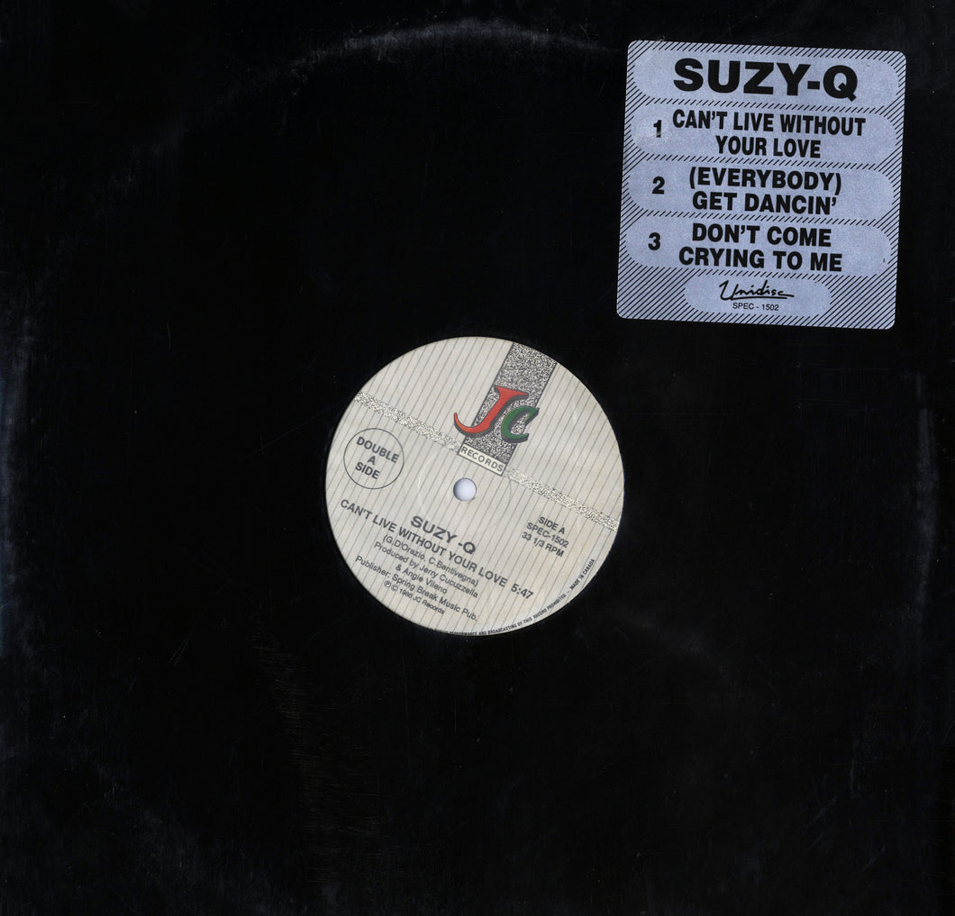 Suzy Q - Can't Live Without Your Love/Get Dancin' & Don't Come Crying To Me (12