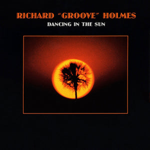 "Richard ""Groove"" Holmes - Dancing In the Sun"