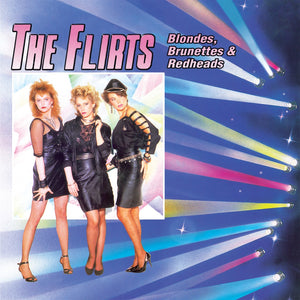 The Flirts - Blondes, Brunettes & Redheads