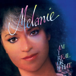 Melanie - Am I Real or What