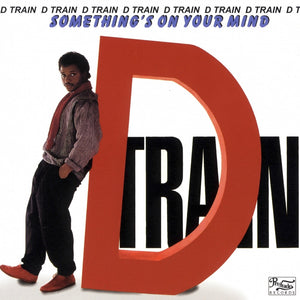 D Train - Something's On Your Mind
