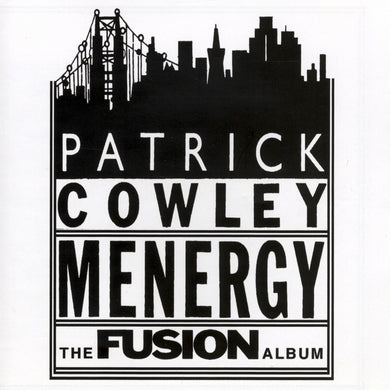 Patrick Cowley - Menergy: The Fusion Album