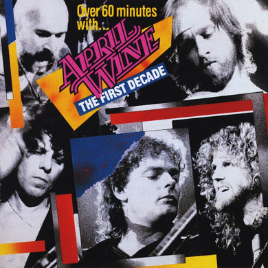 April Wine - The First Decade