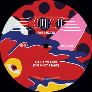 Fabrikate - All Up to Love (The Holy Remix)