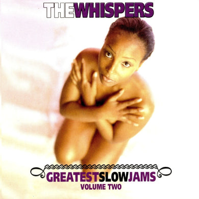 The Whispers - Greatest Slow Jams, Vol. 2