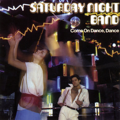 Saturday Night Band - Come On Dance, Dance