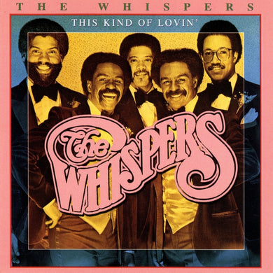 The Whispers - This Kind of Lovin'