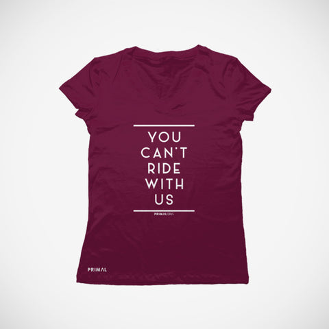 Can't Ride With Us Women's T-Shirt