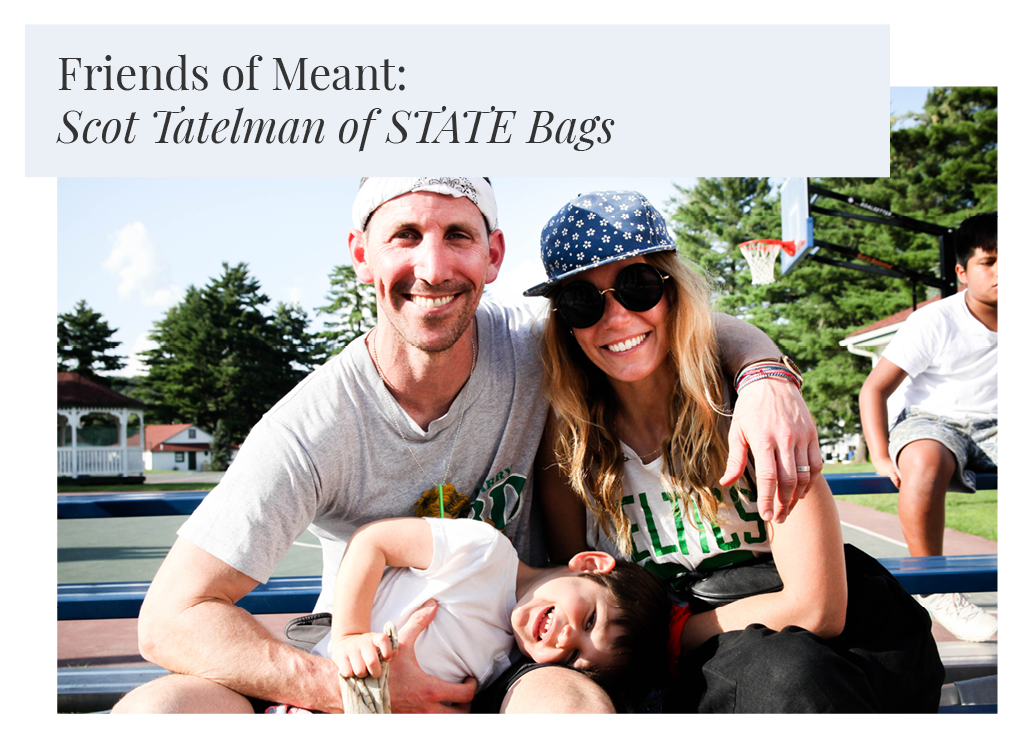 Friends of Meant: Scot Tatelman of STATE Bags