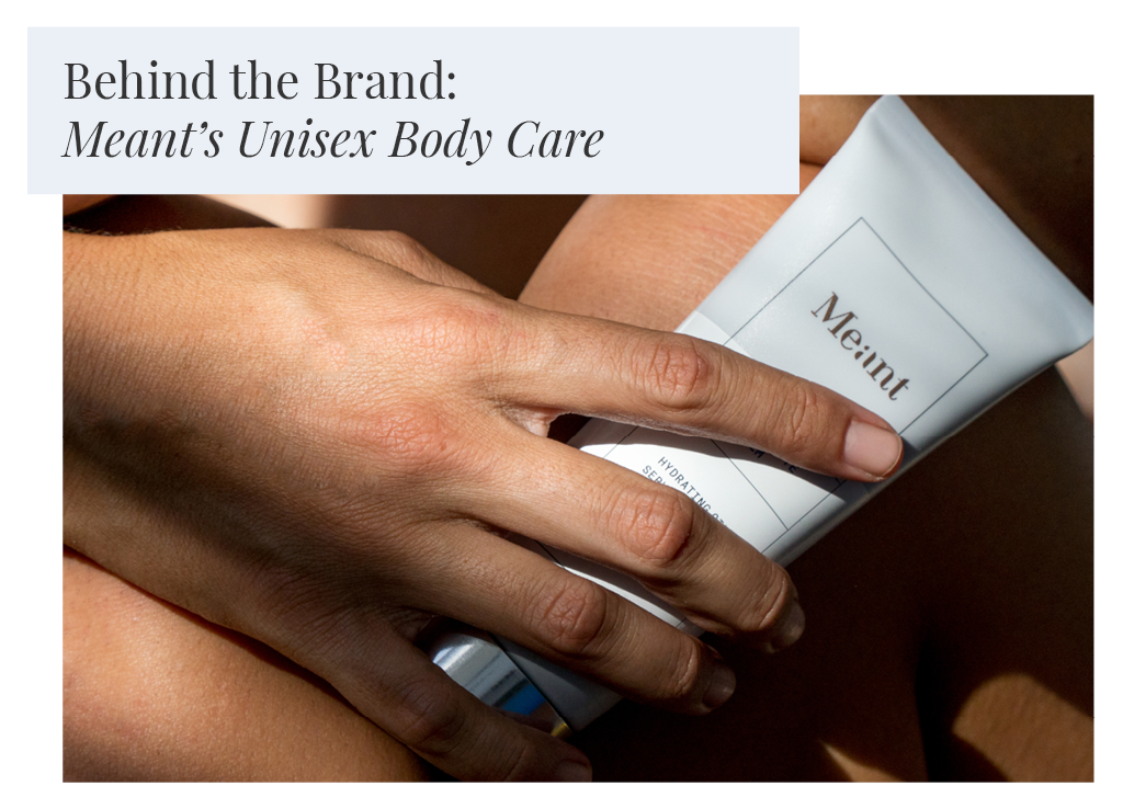 Behind the Brand: Meant's Unisex Body Care