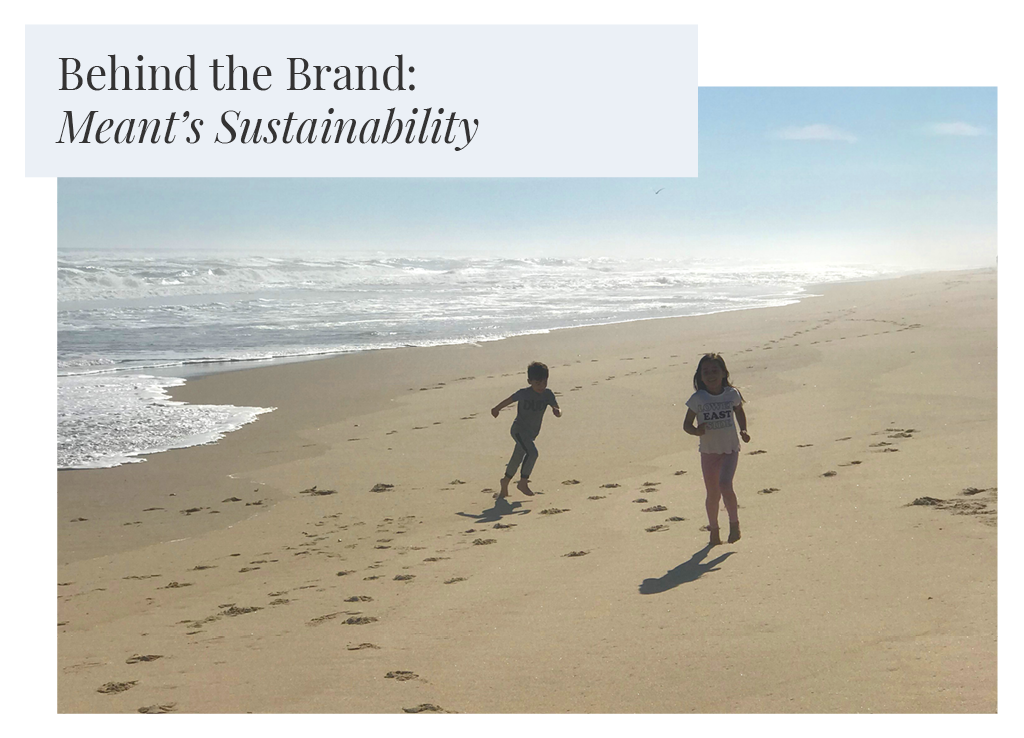 Behind the Brand: Meant's Sustainability