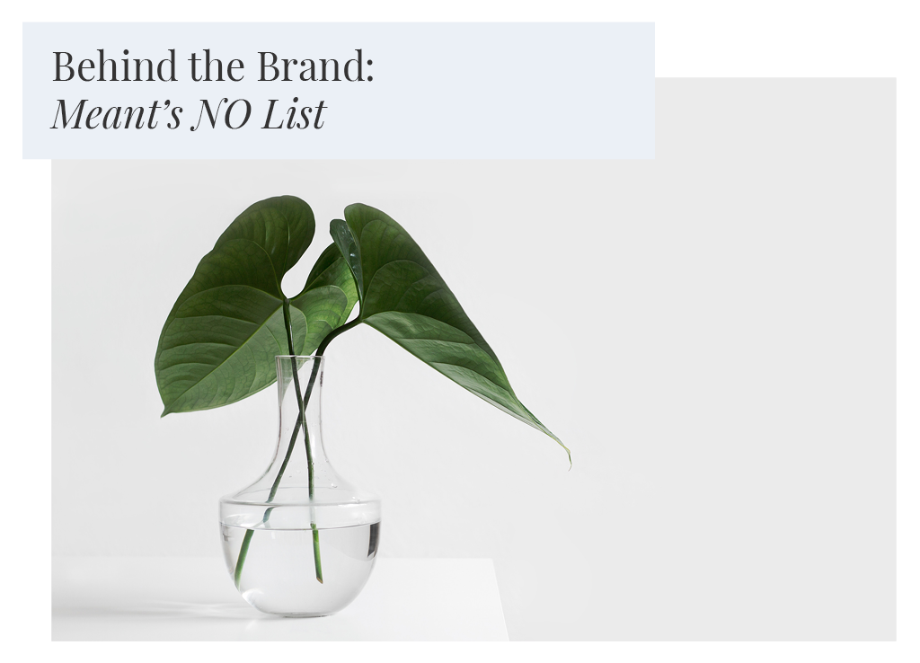 Behind the Brand: Meant's NO List