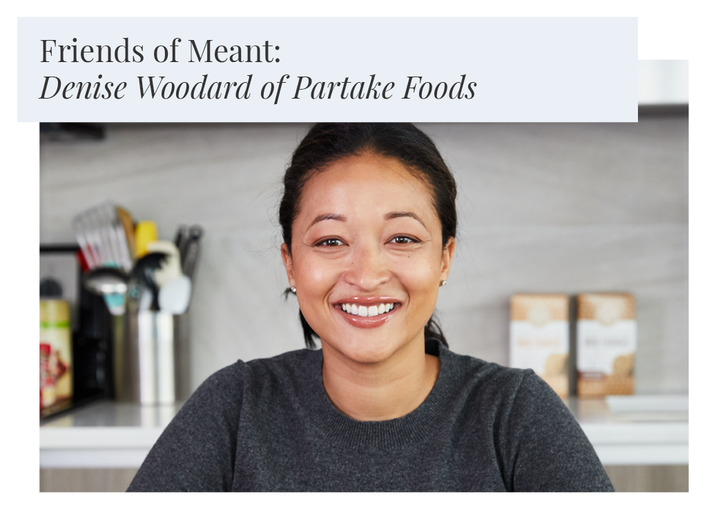 Friends of Meant: Denise Woodard of Partake Foods