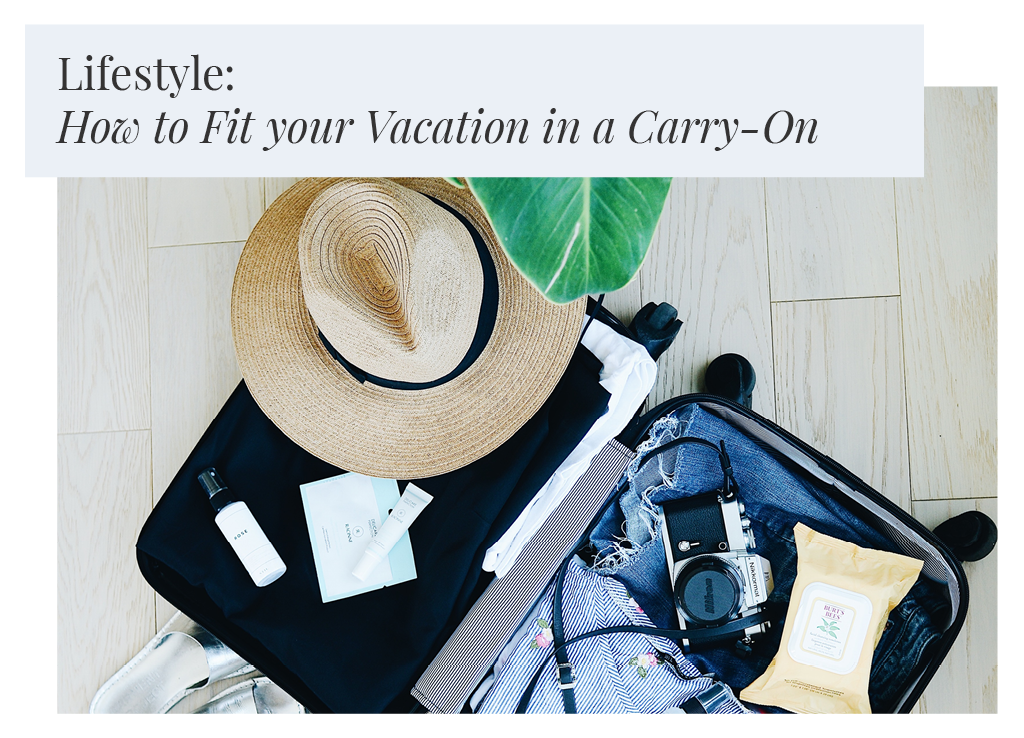 Lifestyle: How to fit your vacation in a carry-on