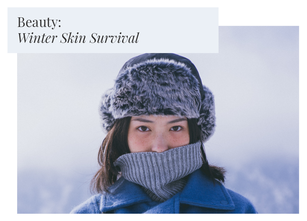 Beauty: Winter Skin Survival Guide