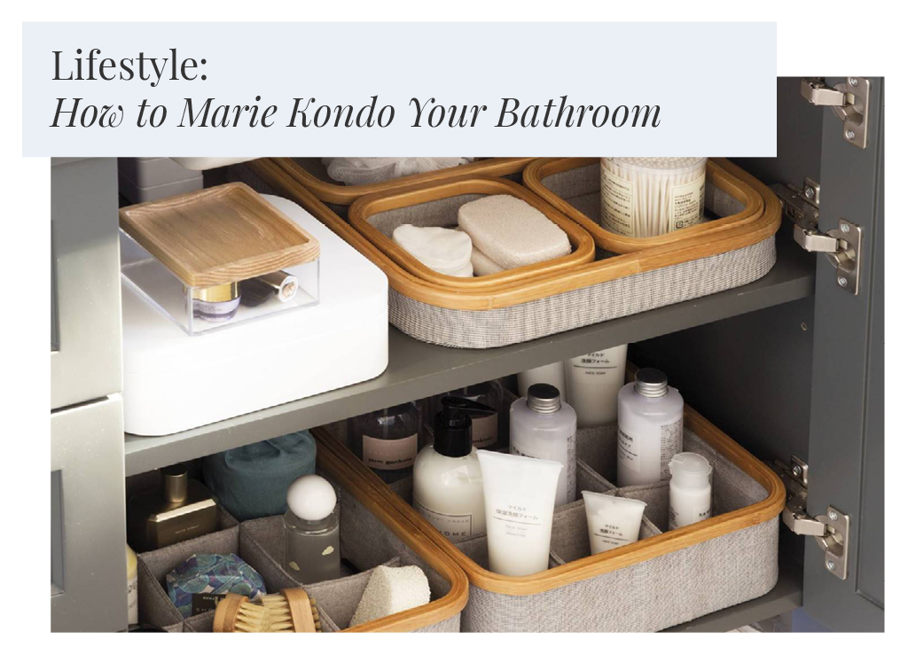Lifestyle: How to Marie Kondo your bathroom in five steps