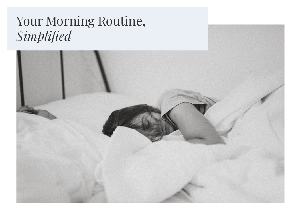 Your Morning Routine, Simplified