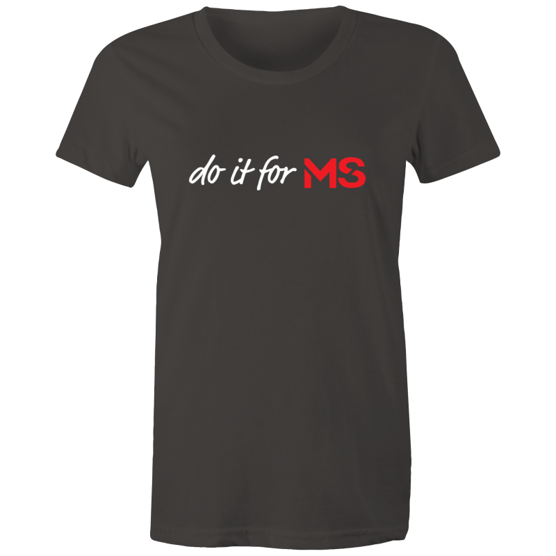 Do It For MS T-Shirt - Womens