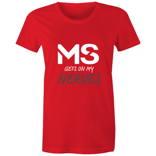 MS Gets On My Nerves T-Shirt - Womens