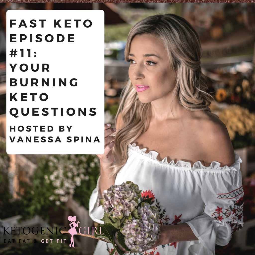 Episode 11 of Fast Keto: Your Burning Keto Questions