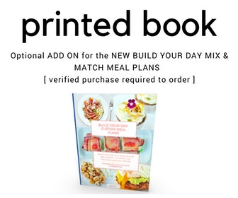 Printed Book SERVICE for the ORIGINAL BUILD YOUR DAY CUSTOM MEAL PLANS