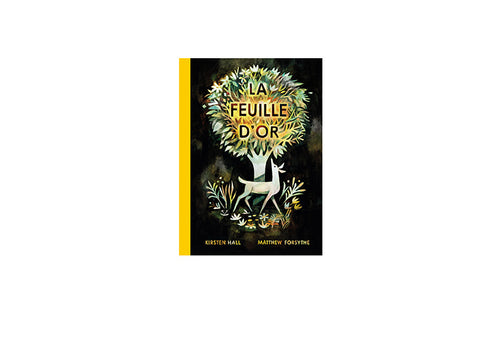 La feuille d'or - Kirsten Hall , Matthew Forsythe