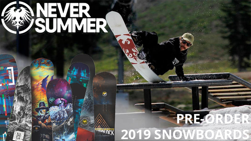 2019 Never Summer Snowboards - Pre Order Today!
