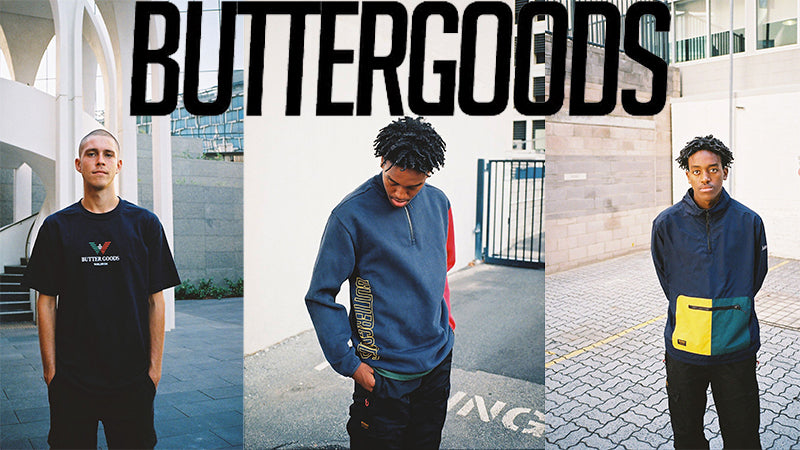 Butter Goods Spring 2018 Has Arrived