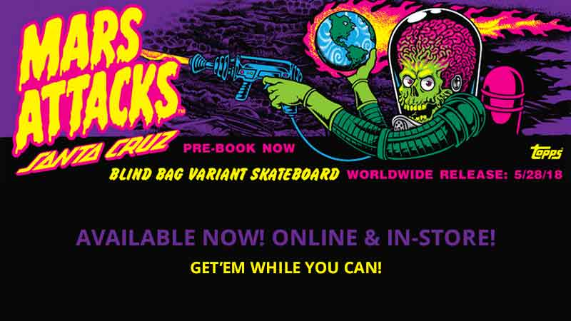 Santa Cruz Mars Attacks Skateboards - Limited Edition Blind Bags - Available NOW!