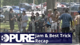 PURE Skate Jam & Best Trick Contest Recap Video