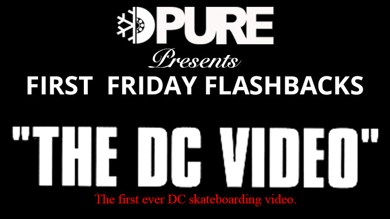 PURE First Friday Flashbacks Presents The DC Video