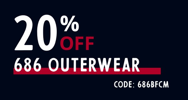 Black Friday 20% Off 686 Snowboard Outerwear