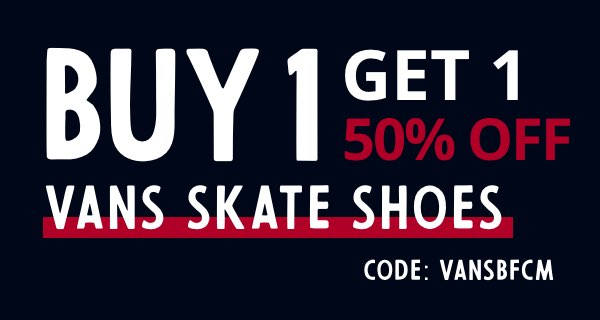 Black Friday Buy 1, Get 1 50% Off Vans Shoes