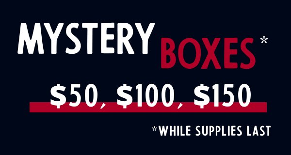 Black Friday Mystery Boxes for $50, $100, $150