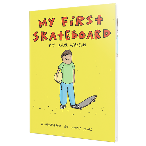 My First Skateboard Book by Karl Watson Henry Jones Children's Skateboard Book pure board shop
