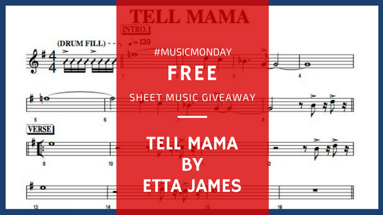 #MUSICMONDAY - Tell Mama (Etta James) FREE Sheet Music Giveaway