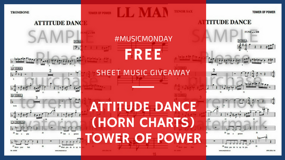 #MUSICMONDAY - Attitude Dance (Tower of Power) - Horn Charts. FREE Sheet Music Giveaway