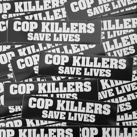Stickers - COP KILLERS SAVE LIVES (5 Pack)