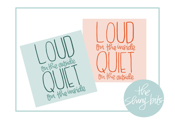 Quiet & Loud Digital Prints