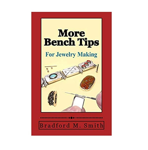 More Bench Tips for Jewelry Making
