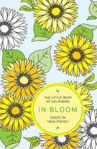 The Little Book of Colouring: In Bloom: Peace in Your Pocket