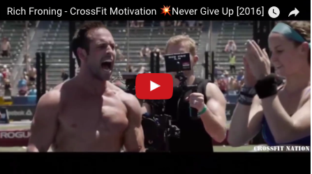 """Rich Froning, CF Motivation Never Give Up"" Video"