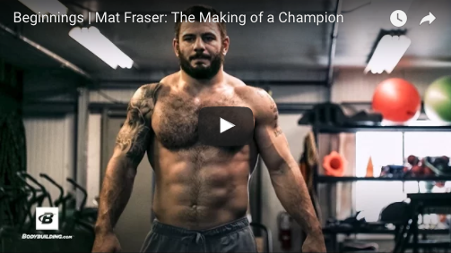 Beginnings - Mat Fraser - Making of a Champion